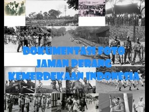 Dokumentasi Foto Jaman Perang Kemerdekaan Indonesia