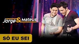 Jorge e Mateus - Só eu Sei - [DVD O Mundo é Tão Pequeno]-(Clipe Oficial)