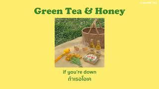 [THAISUB] Green Tea & Honey - Dane Amar ft. Jereena Montemayor