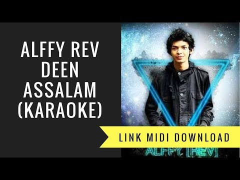 Deen Assalam - Alffy Rev Version (karaoke /Midi Download)