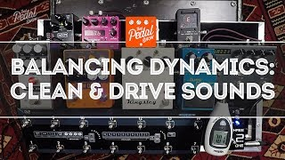 That Pedal Show – Balancing Dynamics With Clean & Drive Sounds Into Big & Little Amps