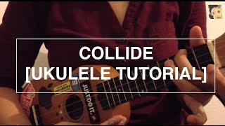 Collide - Howie Day (Ukulele Tutorial)