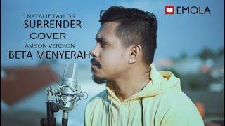 Download Lagu NATALIE TAYLOR - SURRENDER (AMBON VERSION) BETA MENYERAH COVER BY EMOLA mp3