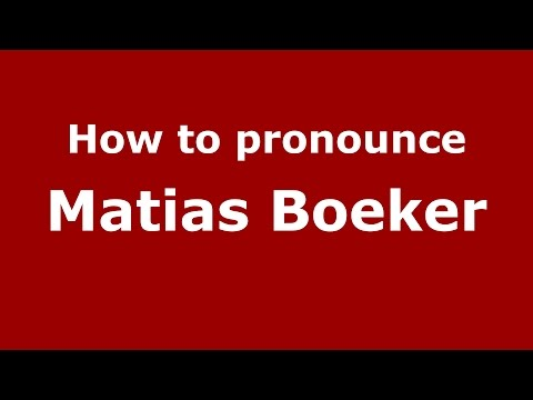 How to pronounce Matias Boeker (Spanish/Argentina) - PronounceNames.com