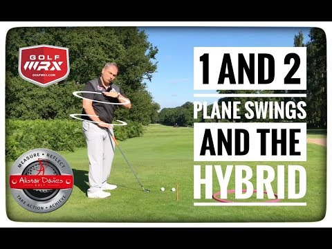 1 And 2 Plane Swings And The Hybrid