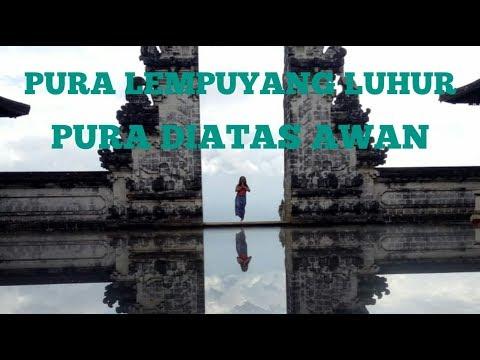 pura-lempuyang-pura-diatas-awan-||-gates-of-heaven-bali