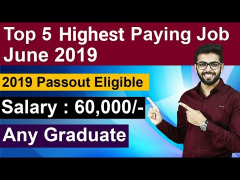 TOP 5 HIGHEST PAYING JOBS in INDIA | June 2019 | Without GATE | Final Year Eligible | Any GRADUATE