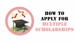 How To Apply For Multiple Scholarships