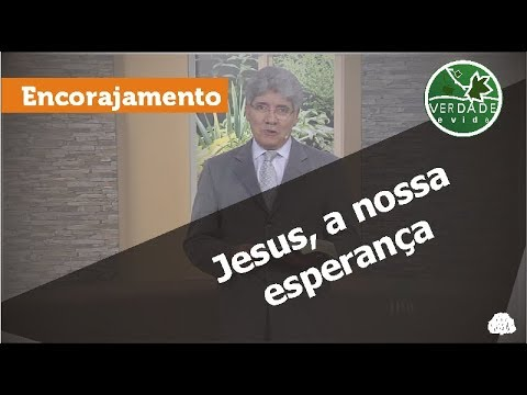 0592 - Jesus, a nossa esperança