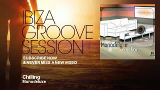 Monodeluxe - Chilling - IbizaGrooveSession
