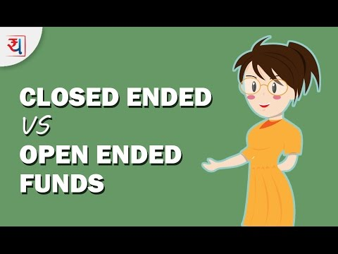 Open ended and Closed ended mutual funds | Right Fund For You: Closed End Or Open End Fund?