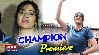 Ollywood Most awaited Movie - CHAMPION - Premiere | Archita Sahu in & as Champion