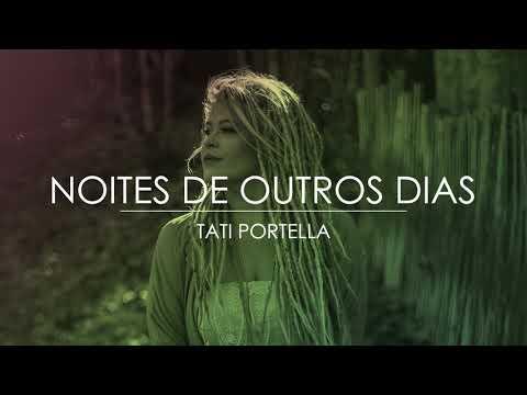 Tati Portella - Noites de Outros Dias thumbnail
