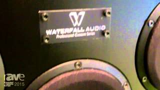 ISE 2015: Waterfall Audio Introduces Their Professional Custom Series