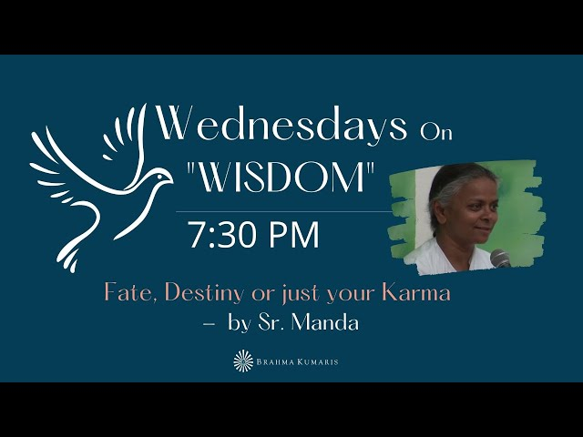 Wednesdays Wisdom: Fate, Destiny or just your Karma by Sr. Manda