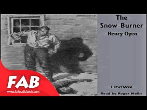 The Snow Burner Full Audiobook by Henry OYEN by Action & Adventure, General Fiction