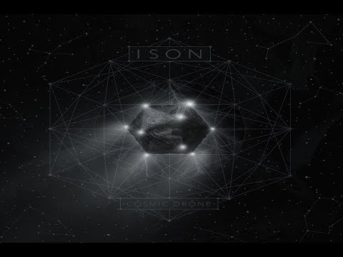 ISON - Cosmic Drone [Full Album]