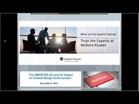 Wolters Kluwer Webinar: The Smarter Act and its impact on Federal Merger Enforcement