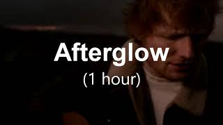 Ed Sheeran - Afterglow (1 hour)