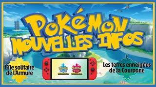 Pokemon Epée & Bouclier | NOUVELLES INFOS & TRAILER DLC Nintendo Switch