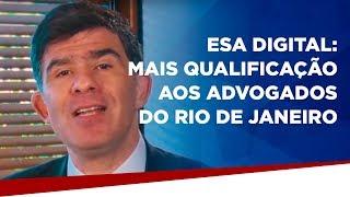 ESA Digital: mais qualificação aos advogados do Rio de Janeiro