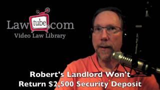 Robert's landlord won't return his $2,500 deposit