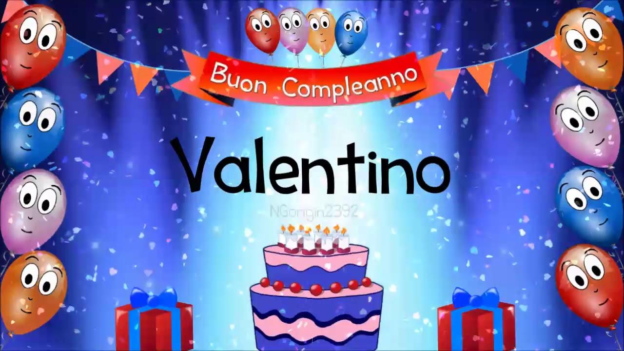 Tanti Auguri Di Buon Compleanno Valentino Youtube