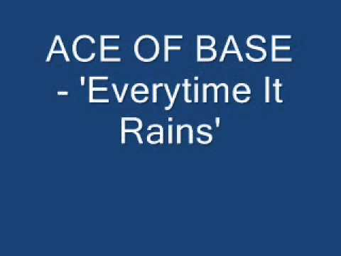 ACE OF BASE - 'Everytime It Rains'
