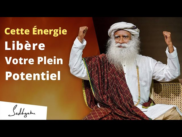 Générez cette énergie pour vivre une vie sans effort | Sadhguru Français