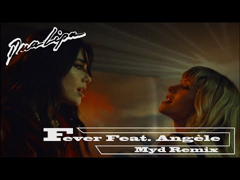Dua Lipa x Angèle - Fever (Myd Remix) [Official Audio]