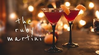 A Festive Cocktail: The Ruby Martini With Mel!
