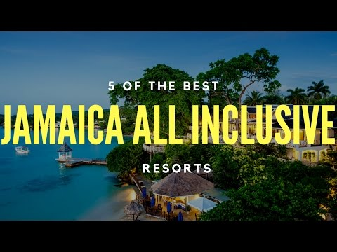 5 Best Jamaica All Inclusive Resorts - Top Jamaica Resorts (More to Come!)