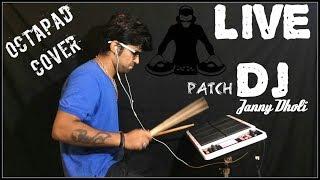 LIVE DJ | Patch | Janny Dholi | Octapad Cover
