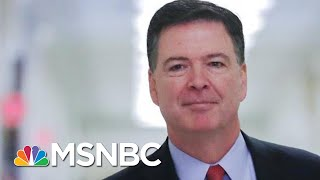 James Comey: Someone Has To Stand Up For The FBI, \'Rule Of Law\' | MSNBC