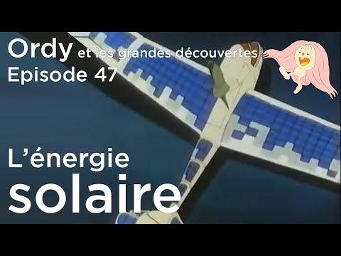 Ordy et les grandes découvertes - Episode 47 - Energie solaire