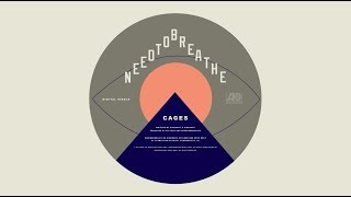 needtobreathe cages official audio