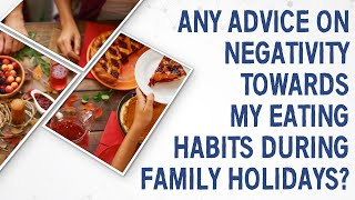 Ask dr. gundry: how can i deal with negativity towards my eating habits on the plan?