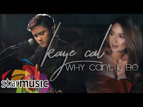 Kaye Cal - Why Can't It Be (Official Music Video)