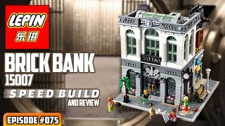 ATN #075 - LEPIN 15007 Brick Bank SPEED BUILD & Review (Lego knockoff)