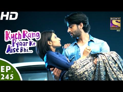 Kuch Rang Pyar Ke Aise Bhi - कुछ रंग प्यार के ऐसे भी - Ep 245 - 6th Feb, 2017