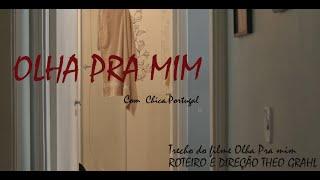 #olhapramim - trecho do Filme Olha Pra Mim