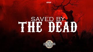 Saved By The Dead   Ghost Stories, Paranormal, Supernatural, Hauntings, Horror