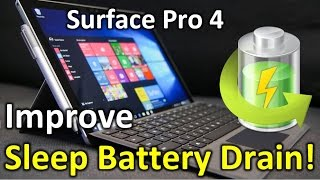 How To Improve and Eliminate Sleep Battery Drain on Surface Pro 4