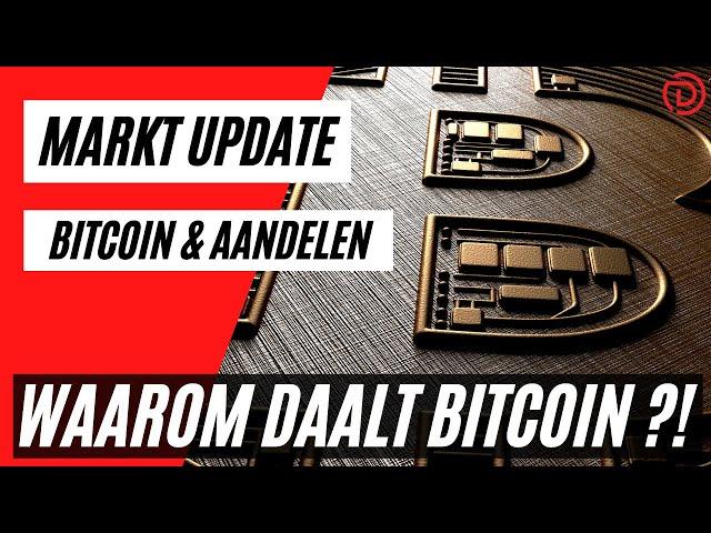 Waarom Daalt Bitcoin ?! | Live Koers Update Bitcoin & Aandelen !