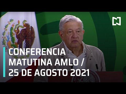 AMLO Conferencia Hoy / 25 de agosto 2021