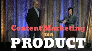 #ContentTECH 2019 - Think of Content Marketing Like a Product