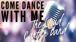 Lloyd Carter Band - Come Dance With Me (Official Music Video)