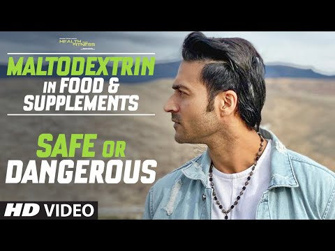 MALTODEXTRIN in Food & Supplements – Safe or Dangerous | Guru Mann | Health & Fitness