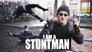 I AM A STUNTMAN