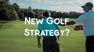 New Golf Strategy?
